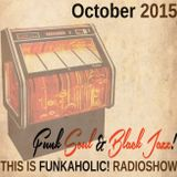 this is FUNKAHOLIC! RADIOSHOW OCTOBER 2015 IN THE MIX special hour 2