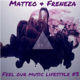 Matteo & Freneza - Feel Our Music Lifestyle 003