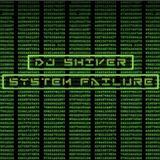 Dj ShiveR - System Failure (03.2011)