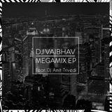 Dj Vaibhav -  Megamix Ep 1 (Feat Dj Amit Trivedi)