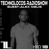 TECHNOLOCOS RADIOSHOW ΗΧΩ18 - GUEST: Alex Melis