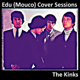 Edu (Mouco) Cover Sessions: The kinks Vol.1