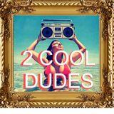 2 COOL DUDES - Chillin' Mixtape