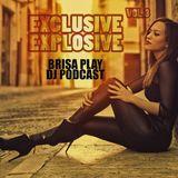 Exclusive Explosive Vol.3 - DJ Podcast by Brisa Play
