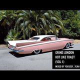 Grind London - Hot Like Toast (Vol 1)