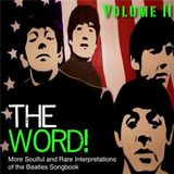 The Word! Volume II: More Soulful & Rare Interpretations of the Beatles Songbook