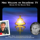 Mike Williams on FreakSense TV - Beware Of The Hollow Moon