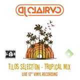 Tilos Selection 121 – CLAIRVO – Tropical Mix 2016.6.18