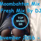 New Moombahton Mix 2016 | Fresh Mix By DJ LLC | November 2016 - Vol 1