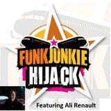 FunkJunkie Hijack Show featuring Ali Renault 22nd June 2017