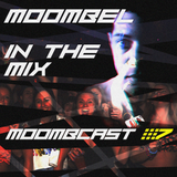 Moombel in The Mix - Moombcast 7