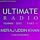 Ultimate Radio Year Mix 2015 - Part 1 (Meraj Uddin Khan Countdown)