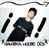 Gangsta House 001