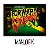 MANLOGIK@FORWARD IN THE STREET 2K17