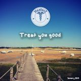 Treat You Good (January 2013)