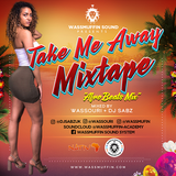 Wassmuffin Presents - Take Me Away (Afrobeats Mixtape) (2017)