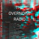The Overnoise Radio #002   Joselu Guestmix
