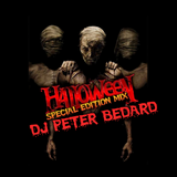 HALLOWEEN - (Special Edition Mix) 92nd Podcast Show  - DJ PETER BEDARD