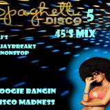 Spaghetti Disco 5 45's Mix
