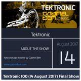 Gabriel Ben Presents Tektronic 100 Final Show (August 2017)