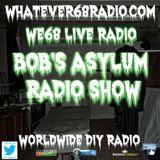 Bob's Asylum Radio recorded live on whatever68.com 2/27/2017
