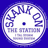 Skank on the Station Episode 27(Special Trojan Records)I Tal Storm at Hot Radio Labs. Galway Ireland