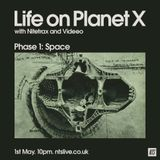 Life on Planet X w/ Nitetrax and Videeo - 1st May 2014