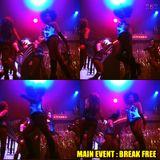 MAIN EVENT : BREAK FREE