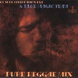 Blue Magic Pure Reggae Mix 1