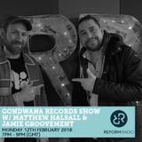 Gondwana Records Show w/ Matthew Halsall & Jamie Groovement 12th February 2018
