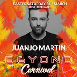 BEYOND CARNIVAL EXCLUSIVE - SPECIAL GUEST JUANJO MARTIN on the MAIN FLOOR