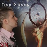 djSINcere Presents Trap Dreams