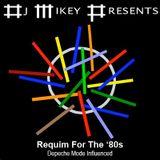 Requiem For The '80s | Depeche Mode Influenced | DJ Mikey
