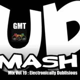 GMT Mash Up Mix Vol 19 - Electronically Dublisious