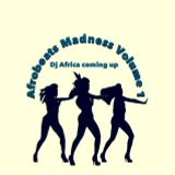 afrobeats madness volume 1 by dj africa coming up