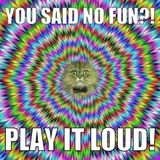 Just play it loud!