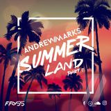 Andrew Marks: Summerland Part 1