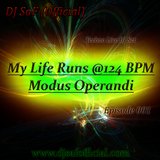 "DJ SaF presents ""My Life Runs @124 BPM - Modus Operandi"" - Episode 001"