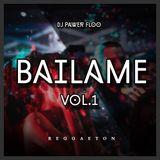 Bailame Vol.1 - Dj Pawer Floo