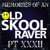Memories Of An Oldskool Raver Pt XXXII