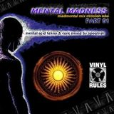 MENTAL MADNESS 01 (mixed by spootnik)