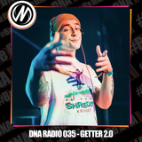 DNA RADIO 035 - GETTER 2.0