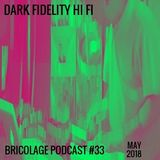 Bricolage Podcast #33 : Dark Fidelity Hi Fi (Live Set for RSD 2018)