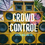 Crowd Control (the 13pieces mega-mini-mix)