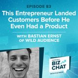 This Entrepreneur Landed Customers Before He Even Had a Product | EP 83
