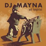 Just Hangin' Out - Mixed by Dj Mayna