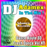 DJ Adamex - Dance Route 33 Megamix Fresh Dance Vol.47