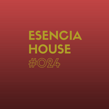 ESENCIA HOUSE #024 mixed by Nacho Heras