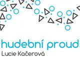 Hudební proud - Lucie Kačerová (30.4.2018)