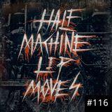 Half Machine Lip Moves #116 - 2/16/2020